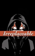 Irreplaceable || Haikyuu x Reader by neverbealoneee