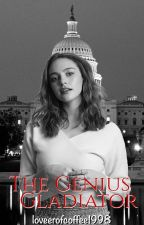 The Genius Gladiator - Scandal ~ ON HOLD by loveerofcoffee1998
