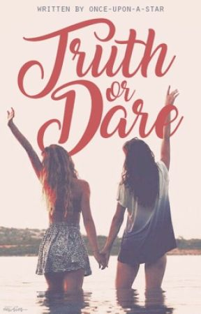 Truth or Dare by once-upon-a-star