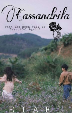 Cassandrila: When The Moon Will Be Beautiful Again? (ON GOING)   by eiaeiael