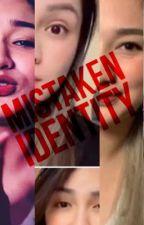 MISTAKEN IDENTITY! by aspiringwriter2982