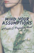 Mind Your Assumptions by LimMeiJin