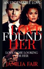 ❤Love Found Her❤ by BWWM_Fictions