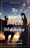 The Unexpected Beautiful Relationship [Completed] cover