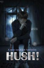 HUSH!  | JJK |  {ORIGINAL} by V_illegirl7
