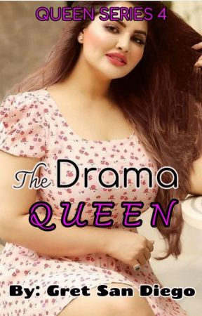QUEEN SERIES #4:  THE DRAMA QUEEN by Gretisbored