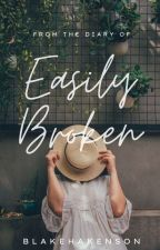 Easily Broken by marcusluxwell