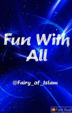 Fun With All by Fairy_of_Islam