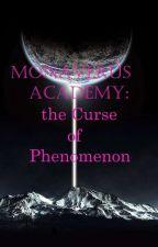Monaverus Academy: The Curse Of Phenomenon ni gloriousblack