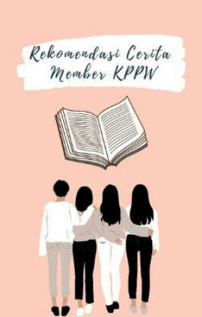 Rekomendasi Cerita Member KPPW by KPPW_club