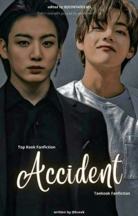 Accident ✗ Taekook cover
