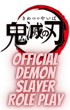 Demon Slayer Official Role play by --BigBrother--