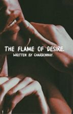 The flame of desire (girlxgirl) ✔︎ by Cck1ss
