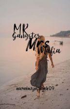 Mr.Gangster Mrs.Mafia by nurainsyafiqah09