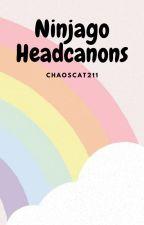 Ninjago Headcanons! by Chaoscat211