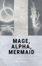 Mage, Alpha, Mermaid by MBlack_93