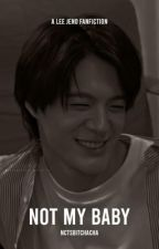 ✓ not my baby! - lee jeno  by nctsbitchacha