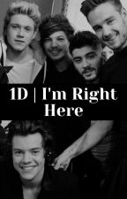 1D | I'm Right Here by BeautifulRain2020