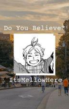 Do You Believe? - Sugawara Kōshi x Reader by ItsMellowHere