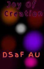 Joy Of Creation (DSaF AU) by ThatWritingDoggo
