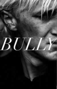 Bully | A Draco Malfoy love story [Traducción] cover