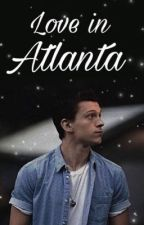 Love In Atlanta (Tom Holland x Reader) by Katie0218