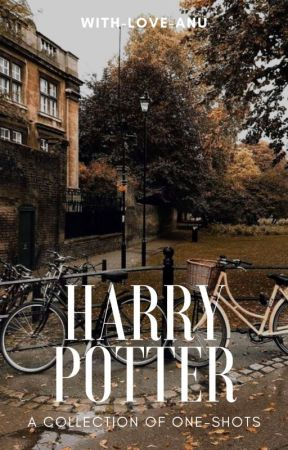 Harry Potter OneShots by with_love_anu