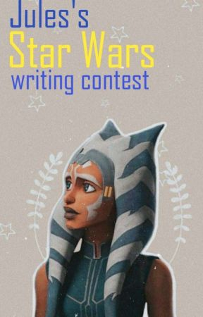 Jules's Short Star Wars Story Contest by juliatheawzom3274