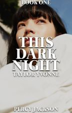 This Dark Night  ― P.J. & A.C.¹ by -tayloryvonne