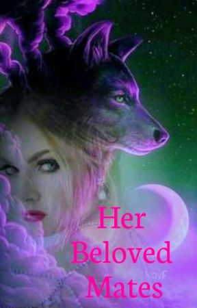Her Beloved Mates.  (On Hold) by FairyFox1517