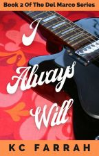 I Always Will by kcfarrah