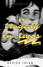 A Tragedy In Twos by pseudonymously__