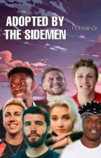 Adopted by the Sidemen by n0brain3r