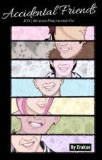 Accidental Friends | A BTSxReader friendship fic by Erakun06