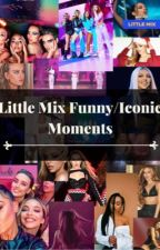 Little Mix Funny/Iconic Moments  by littlemix1510