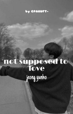 [C] Not Supposed To Love - Jeong Yunho  by CPARUFT-