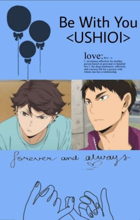 [5] Be With You || UshiOi by Teteh_Sune