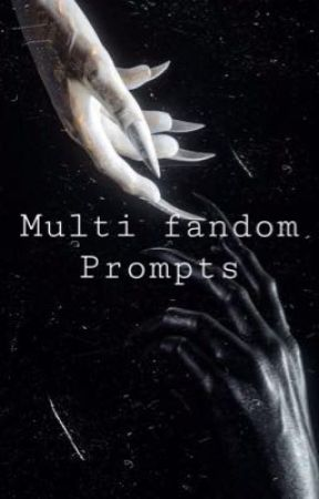 Multi fandom prompts  by HaleWhxre