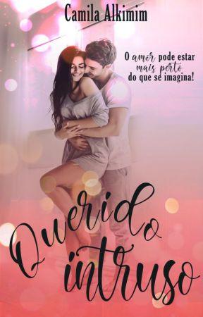 Querido Intruso (DEGUSTAÇÃO) by CamilaAlkimim
