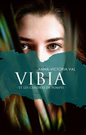 VIBIA ET LES CENDRES DE POMPÉI by AnnaVictoriaVal