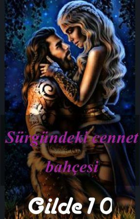 SÜRGÜNDEKİ  CENNET BAHÇESİ (TAMAMLANDI)  by Gilde10