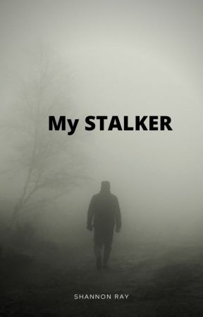 My STALKER by ShannonRay15