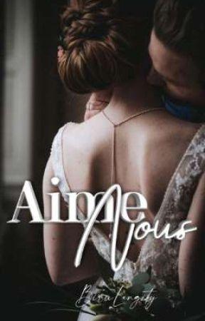 Aime Nous [TAMAT-Segera Terbit✓] by Chrynkady