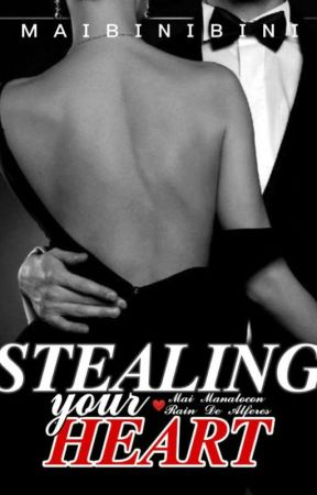 STEALING YOUR HEART [ROMANCE] [COMPLETED] by maibinibini