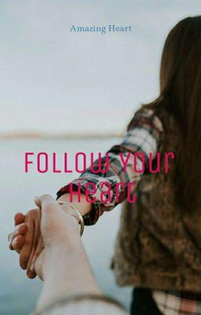 Follow Your Heart by EkiLie