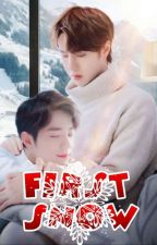❄️FIRST SNOW❄️ (YiZhan)(Completed) by yizhan-love