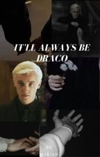 It'll always be Draco by magnetizingbooks