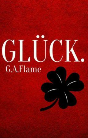 GLÜCK. by StoryOfDro
