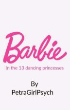 Barbie In The 13 Dancing Princesses by PetraGirlPsych