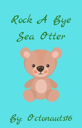 Rock A Bye Baby Sea Otter by Octonauts16